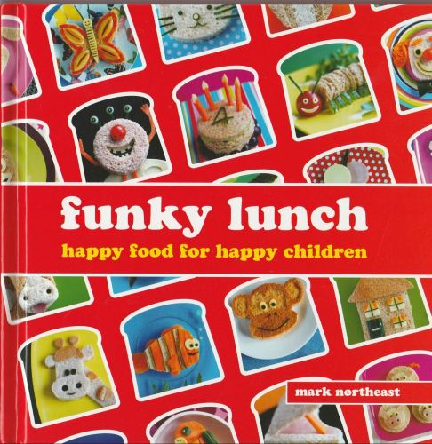 Funky Lunch : Happy Food For Happy Children - Hardback - 2010