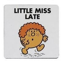 Little Miss Late Magnet - NEW