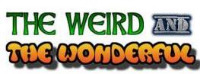 > The Weird And The Wonderful