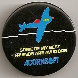 "Acornsoft ""Some Of My Best Friends Are Aviators"" Badge"