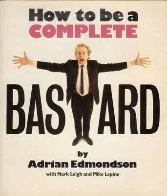 How To Be A Complete Bastard Book
