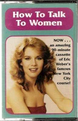 How To Talk To Women - Eric Weber - Classic 80's Dating Casette
