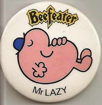 Mr Lazy Beefeater Badge