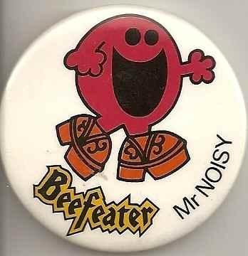 Mr Noisy Beefeater Badge