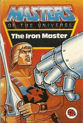 Masters Of The Universe - The Iron Master Book