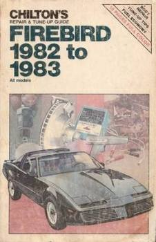 Chilton's Repair And Tune-Up Guide - Pontiac Firebird 1982 To 1983 (Knight Rider's KITT)