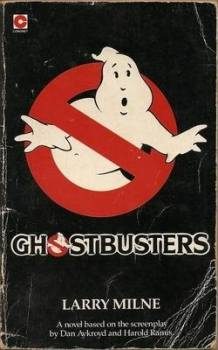 Ghostbusters : The Novel - Larry Milne