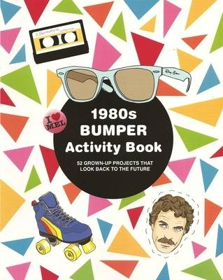1980s Bumper Activity Book : 52 Grown-Up Projects That Look Back To The Future - NEW