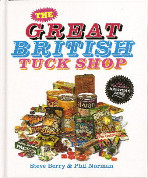 The Great British Tuck Shop Book - NEW