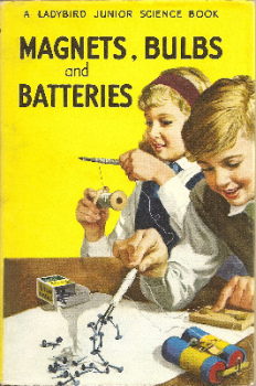 Magnets, Bulbs And Batteries (A Ladybird Junior Science Book) - First Edition - RARE