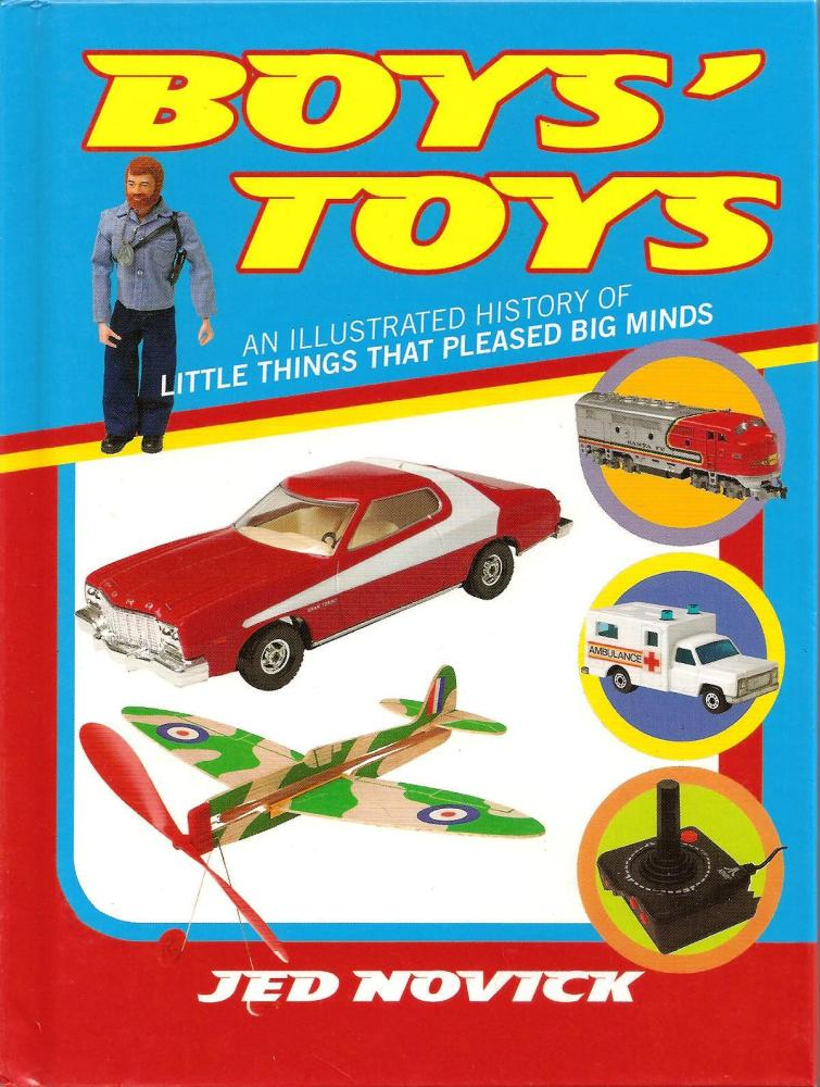 - Boys Toys : An Illustrated History Of Little Things That Pleased Big Mind