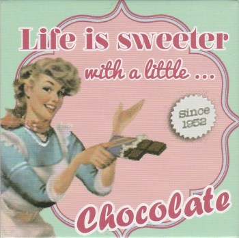 Vintage Style Magnet - Life Is Sweeter With A Little Chocolate - NEW
