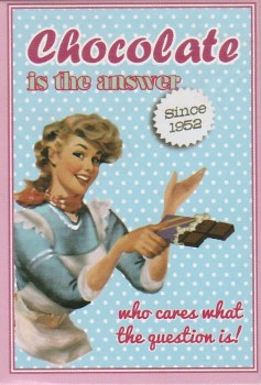 Vintage Style Magnet - Chocolate Is The Answer - NEW