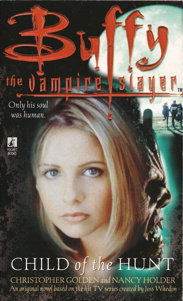 Buffy The Vampire Slayer : Child Of The Hunt - Novel - 1998