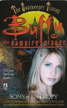 Buffy The Vampire Slayer : Sons Of Entropy - Novel - Christopher Golden / Nancy Holder - 1999