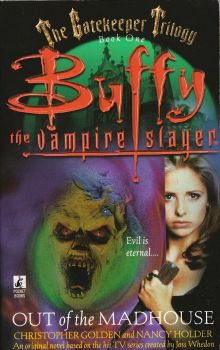 Buffy The Vampire Slayer : Out Of The Madhouse - Novel - Christopher Golden / Nancy Holder - 1999