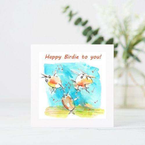Happy Birdie to you Birthday Card