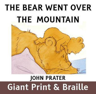 The Bear Went Over The Mountain by John Prater