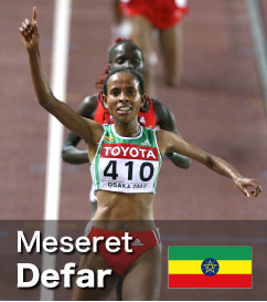 Meseret Defar - in Top 5 all-time lists for both 5000m and 10000m