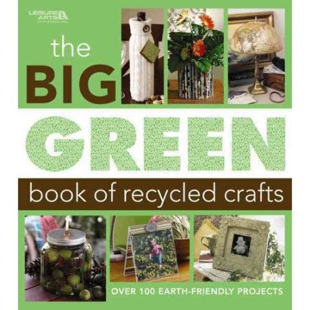 The big green book of recycling crafts