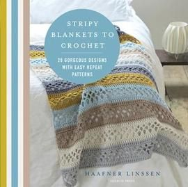Stripy Blankets to Crochet - 20 gorgeous designs with easy repeat patterns.