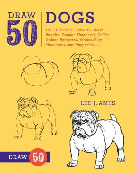 Draw 50 Dogs: The Step-by-Step Way to Draw Beagles, German Shepherds, Collies, Golden Retrievers, Yorkies, Pugs, Malamutes, and Many More - Paperback