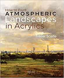 How to Paint Atmospheric Landscapes in Acrylics Hardcover