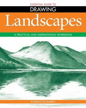 Essential Guide to Drawing: Landscapes - A Practical and Inspirational Workbook Paperback – Illustrated