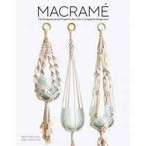 Macrame: Techniques & projects for the complete beginner
