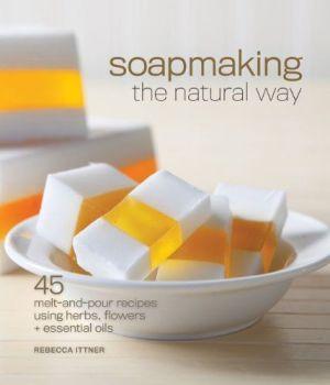 Soap making the natural way