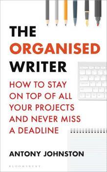 The Organised Writer by Johnston Antony