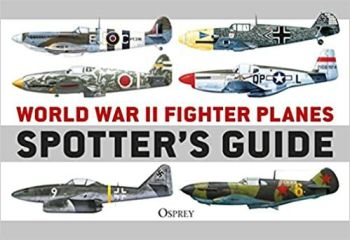 World War II Fighter Plane Spotter by Tony Holmes