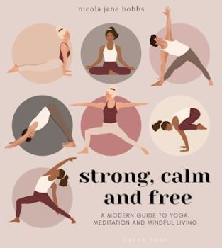 Strong, Calm, Free by Nicola Jane Hobbs