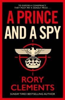 A Prince and a Spy : The most anticipated spy thriller of 2021 by Rory Clements