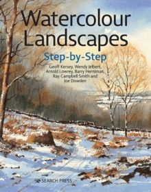 Watercolour Landscapes Step-by-Step by Geoff Kersey (Author) , Wendy Jelbert (Author) , Arnold Lowrey (Author) , Ray Campbell Smith (Author) , Barry H