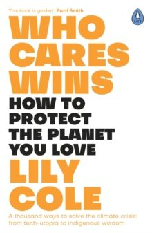 Who Cares Wins by Lily Cole (Author)
