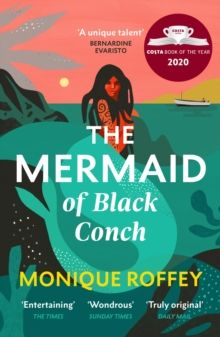 The Mermaid of Black Conchby Monique Roffey