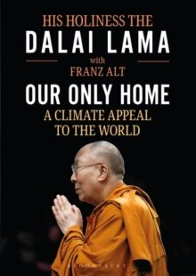 Our Only Home : A Climate Appeal to the World by The Dalai Lama & Franz Alt
