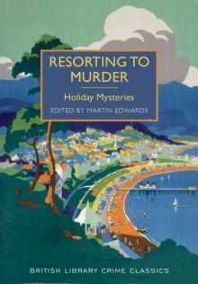 Resorting to Murder : Holiday Mysteries