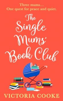 The Single Mums' Book Club by Victoria Cooke