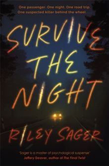 Survive the Night : 'A one-sitting-read of a thriller' Jeffery Deaver by Riley Sager (