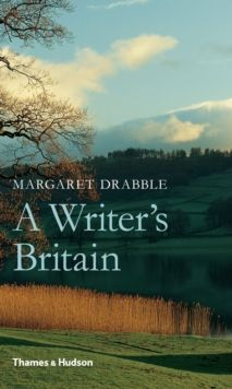 A Writer's Britain by Margaret Drabble