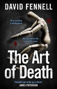The Art of Death : A chilling serial killer thriller for fans of Chris Carter by David Fennell