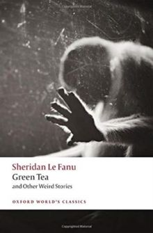 Green Tea : and Other Weird Stories by J.Sheridan Le Fanu