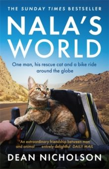 Nala's World : One man, his rescue cat and a bike ride around the globe by Dean Nicholson