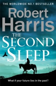The Second Sleep : the Sunday Times #1 bestselling novel by Robert Harris