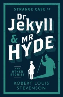 Strange Case of Dr Jekyll and Mr Hyde and Other Stories by Robert Louis Ste
