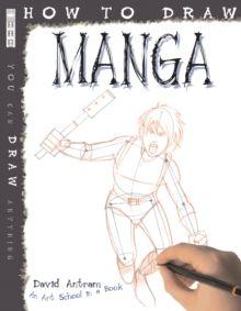 How To Draw Manga by David Antram