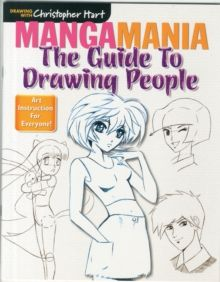 Mangamania : The Guide to Drawing People by Christopher Hart