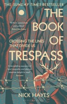 The Book of Trespass : Crossing the Lines that Divide Us by Nick Hayes